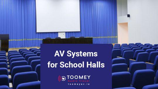 AV Systems for School Halls - Toomey AV