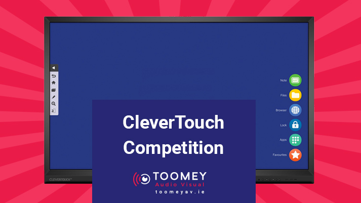 Clevertouch Competition - Toomey Audio Visual