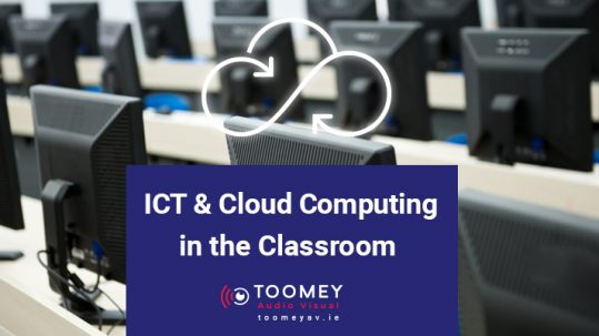 ICT & Cloud Computing in the Classroom