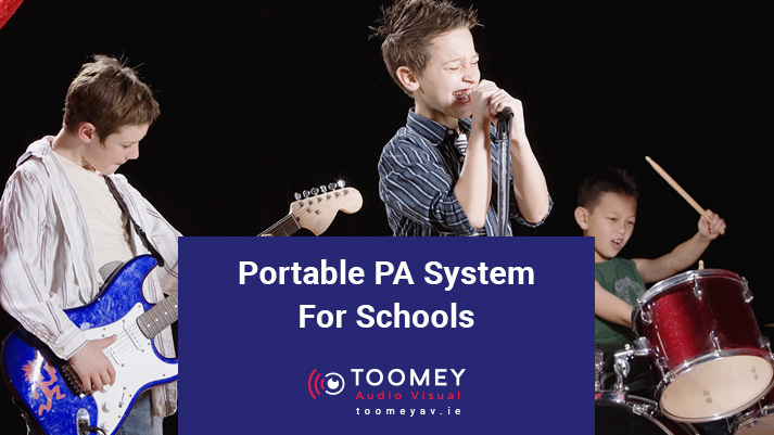 Portable PA System For Schools - Toomey AV Ireland