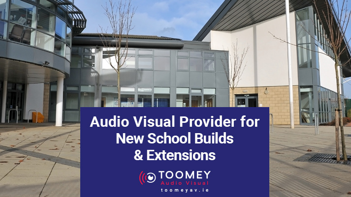 Audio Visual Provider for Schools - Toomey AV Ireland