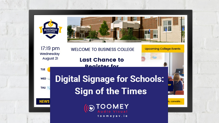 Digital Signage for Schools - Sign of the Times - Toomey AV