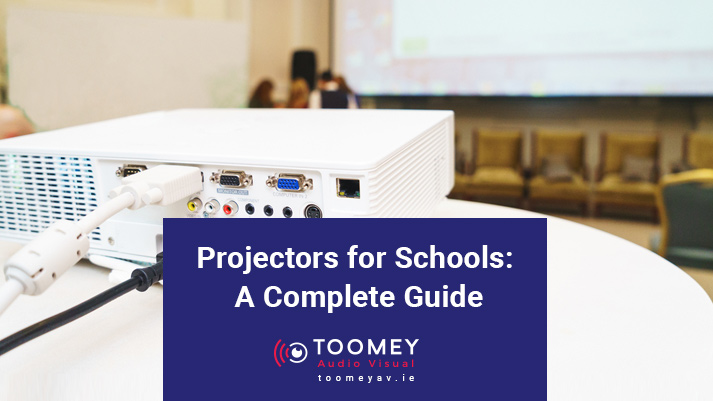 Projector for Schools - A Complete Guide
