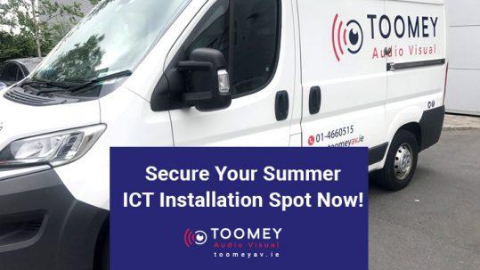 Summer ICT Installation for Schools - Toomey AV