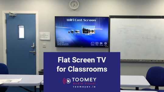 Flat Screen TV for Classrooms - Toomey Audio Visual