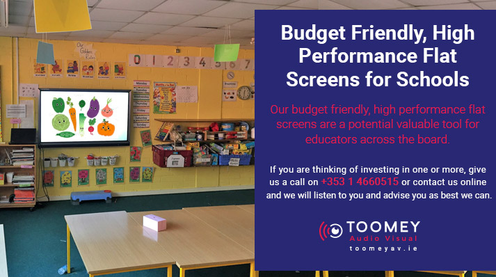 Flat Screen TVs for Schools Ireland - Toomey AV