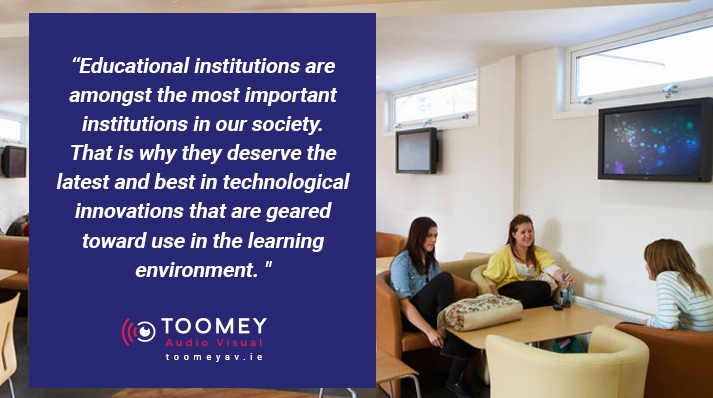 Digital Signage Use in Education - Toomey Audio Visual Ireland
