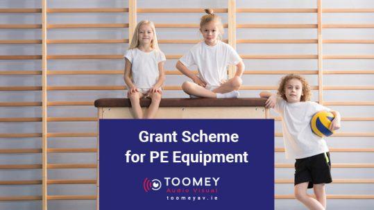 Grant Scheme for PE Equipment - Toomey AV