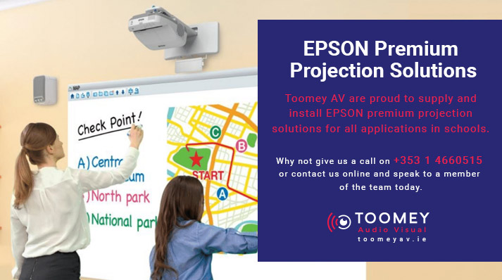 Epson Projectors for Schools - Epson Premium Projection Solutions - Toomey AV Ireland