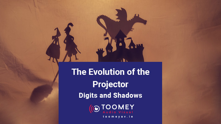 The Evolution of the Projector - Toomey Audio Visual Ireland