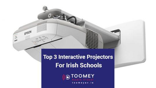 Top 3 Interactive Projectors for Irish Schools - Toomey AV