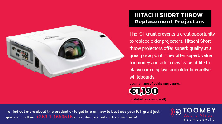 HITACHI Short Throw Replacement Projectors - ICT Grant Recommendations for Irish Schools