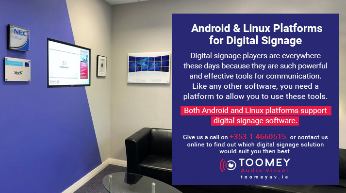 Android and Linux Platforms for Digital Signage