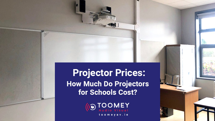 Projector Prices - How Much Do Projectors for Schools Cost - Toomey AV