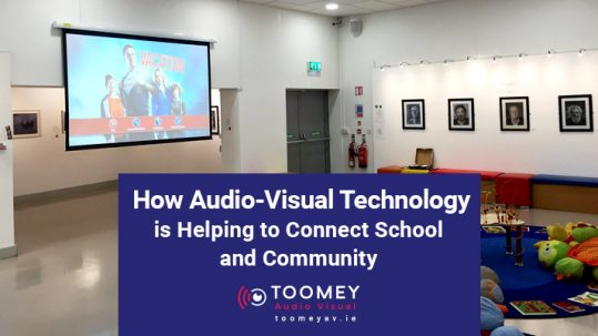 How Audio-Visual Technology is Helping to Connect School and Community