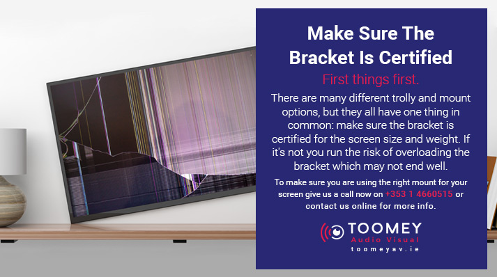 Certified Bracket - Flat Screen Mounts - Toomey Audiovisual Dublin