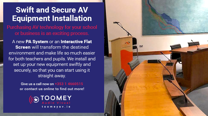 AV Equipment Installation - Toomey Audio Visual Ireland
