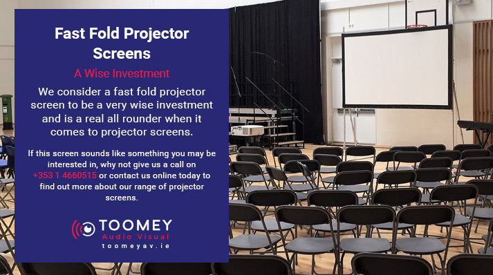 Fast Fold Projector Screen Investment - Toomey Audiovisual - Ireland