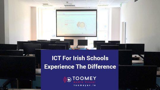 ICT For Irish Schools - Toomey AV Ireland