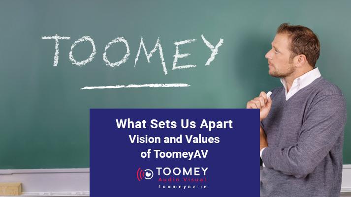 Toomey AV Vision and Values