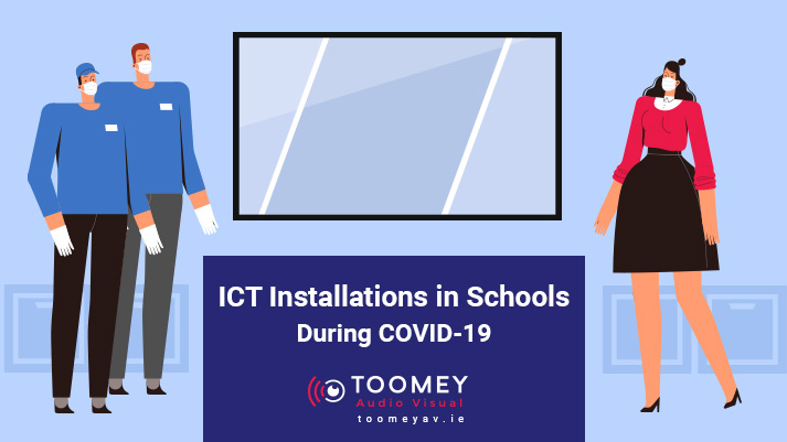 ICT Installation Schools Ireland During COVID - Toomey AV