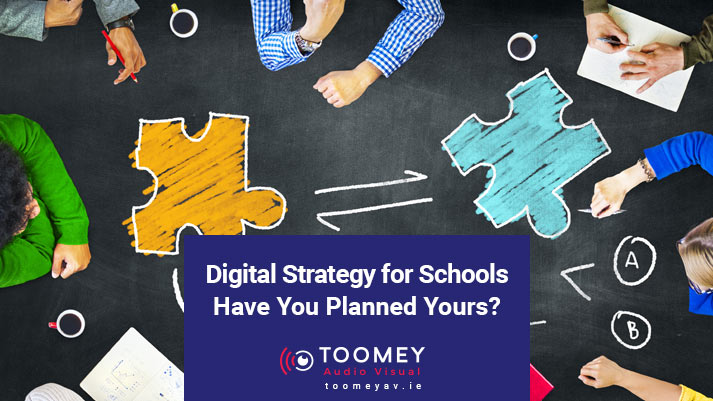 Digital Strategy for Schools - Toomey AV Ireland