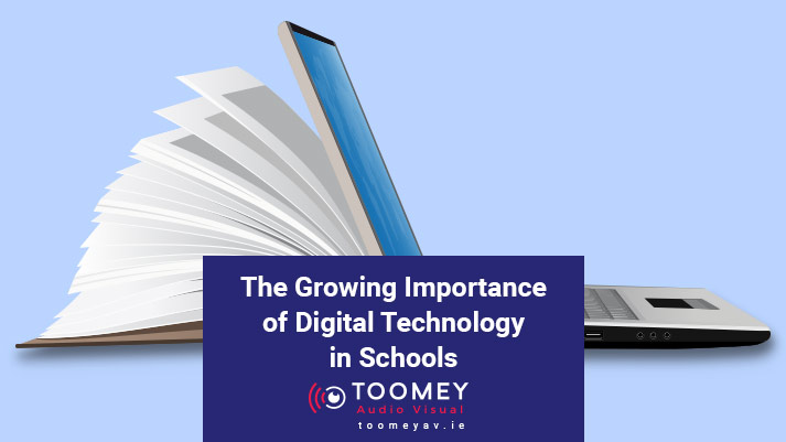 Importance of Digital Technology in Schools - Toomey Audiovisual Ireland