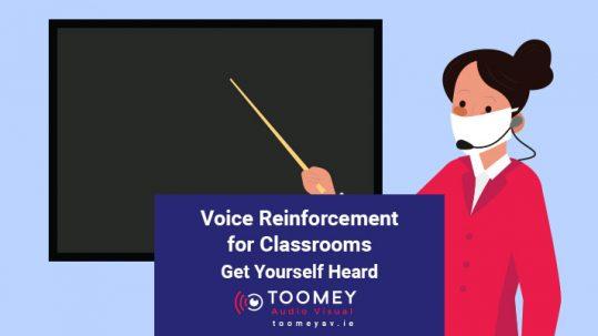 Voice Reinforcement for Classrooms - Toomey AV Ireland