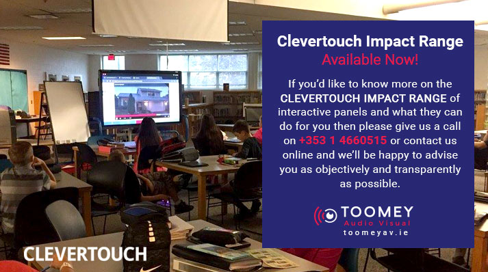 Clevertouch Impact Range Review for Schools - Toomey Ireland