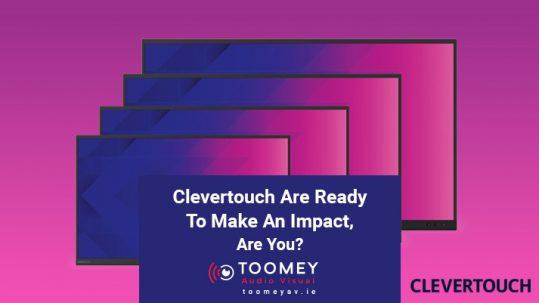 Clevertouch Impact Range - Toomey AV - Dublin