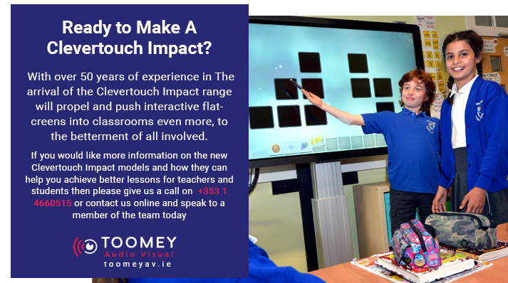 Clevertouch Impact for Irish Schools - Toomey Audiovisual Dublin