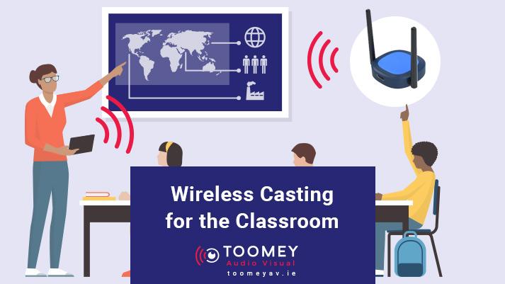 Wireless Casting for the Classroom - Toomey AV - Dublin