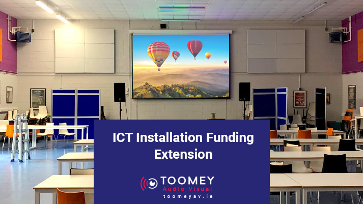 ICT Installation Funding Extension - Toomey AV Irish Schools