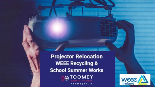 Projector Relocation Weee Recycling - Toomey AV