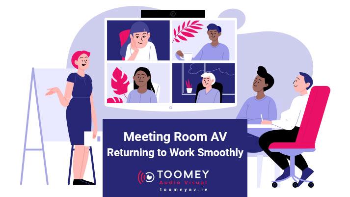 Meeting Room AV - Returning Work Smoothly - Toomey