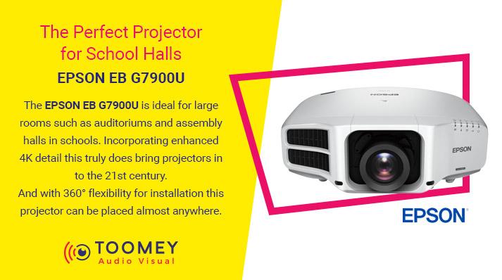 Perfect Projector Schools Halls - Epson EB G7900U - Toomey AV
